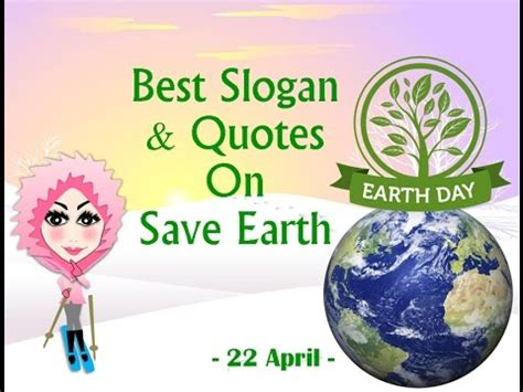 happy earth day  slogan quotes  save earth youtube