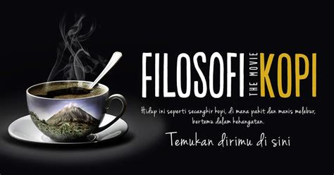 nama kopi di film filosofi kopi blog review kisah dalam secangkir kopi review film