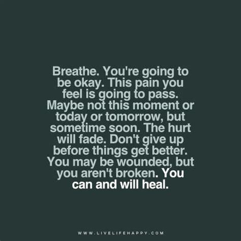 The Place It Will Be Okay Breathe You Re Going To Be Okay This You Feel Is Going To Pass