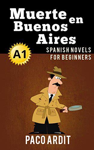 ebook spanish novels muerte en buenos aires spanish novels for beginners a1 spanish