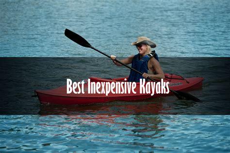 cheap kayak boats the 7 best inexpensive kayaks of 2018 cheap kayaks reviewed