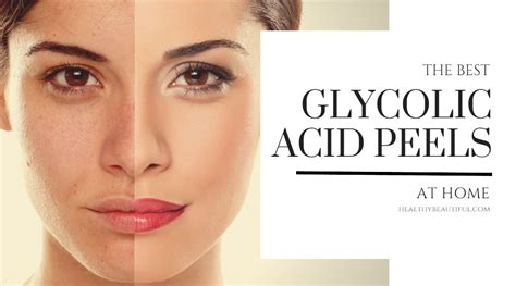 top 7 best at home glycolic acid peels 2018 ultimate