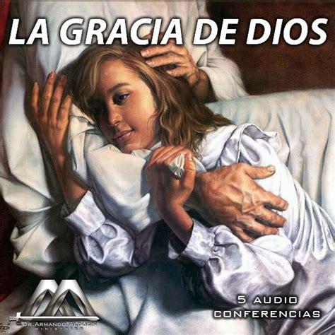 La Gracia De Dios la gracia de dios la gracia de dios audio books religion