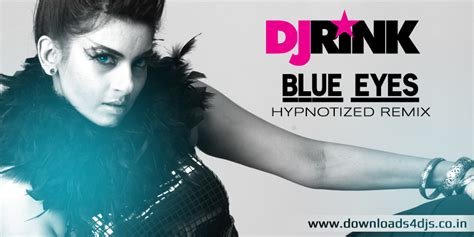 blue eyes mp3 dj remix song download dj rink blue eyes hypnotised mix
