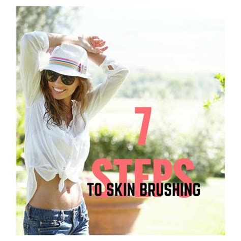 7 Steps To Skin by 7 Steps To Skin Brushing Your Guide Sublime