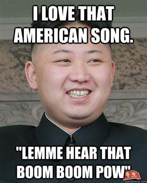 Boom Meme - i love that american song quot lemme hear that boom boom pow