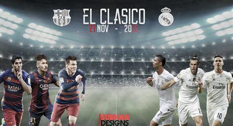 barcelona wallpaper november real madrid vs fc barcelona 2015 21 november by subhan22
