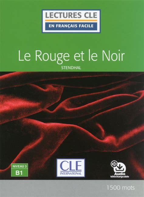 lectures cle en francais le rouge et le noir niveau 3 b1 lecture cle en fran 231 ais facile livre audio