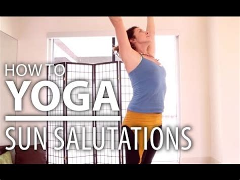 yoga tutorial for beginners youtube yoga for beginners sun salutations tutorial with