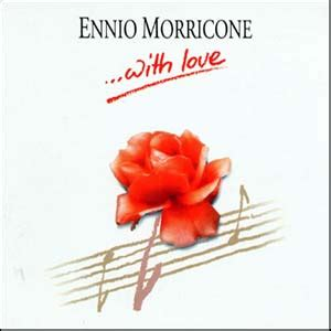 love themes ennio morricone ennio morricone with love soundtrack details