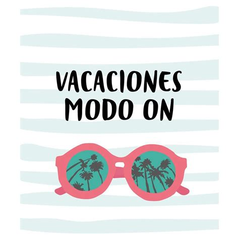 imagenes sobre vacaciones escolares vacaciones modo on inspirational quote by uo studio