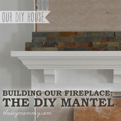 House Build Plans Building Our Fireplace The Diy Mantel Our Diy House The Diy