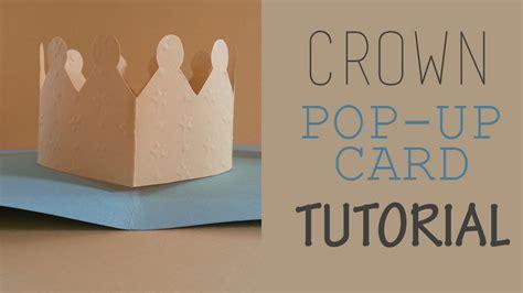 carding tutorial video crown pop up card tutorial youtube