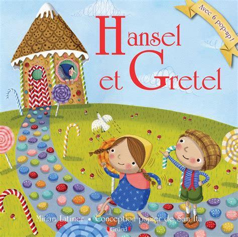 hnsel et gretel 2244405737 hansel et gretel un joli livre pop up pour red 233 couvrir les contes de notre enfance petite