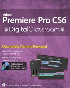 adobe premiere cs6 book digital classroom books from american graphics institute