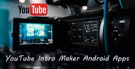 youtube intro templates for android 5 best free youtube intro maker apps for iphone and