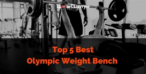 olympic weight bench reviews top 5 best olympic weight bench 2017 and ever all you