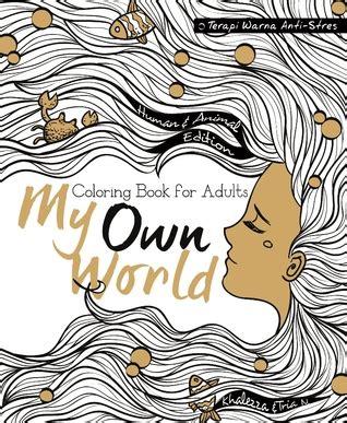 My Own World 3 Terapi Warna Anti Stres Coloring Book For Adults my own world coloring book for adults by khalezza