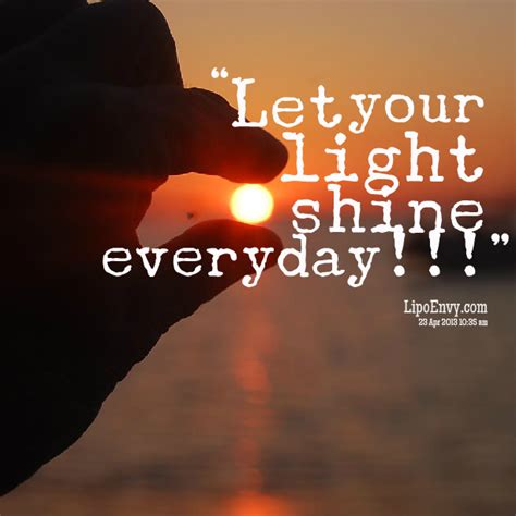 Quote About Light by Quotes About Letting Your Light Shine Quotesgram