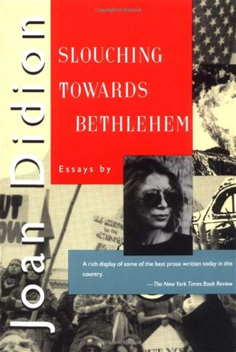 slouching towards bethlehem essays 0374531382 used gd slouching towards bethlehem essays by joan didion 9780374521721 ebay