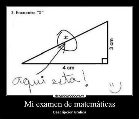 imagenes de matematicas memes mi examen de matem 225 ticas desmotivaciones