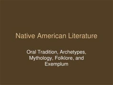 themes in oral literature ppt native american literature powerpoint presentation
