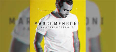 parole in circolo testi marco mengoni parole in circolo album team world
