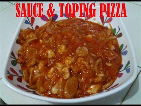 cara membuat pizza homemade resep cara membuat saus toping pizza homemade youtube