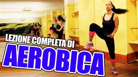 esercizi aerobici da fare in casa aerobica per dimagrire a casa lezione completa di