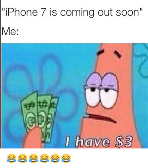 7 Coming Out by Iphone 7 Is Coming Out Soon Me I S3 Iphone