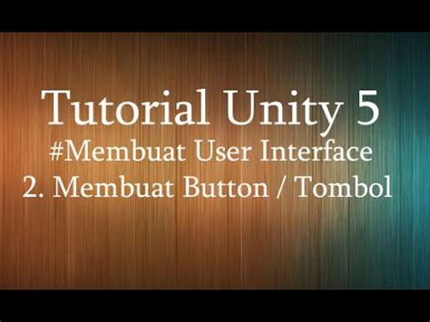 tutorial unity 5 tutorial unity 5 membuat ui button youtube