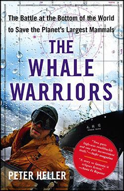 the whale warriors the battle at the bottom of the world to save the planet s largest mammals books the whale warriors