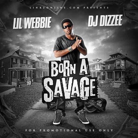 webbie pops born a savage lil webbie mixtape by lil webbie hosted by