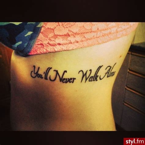you ll never walk alone tattoo 21 best images about on side