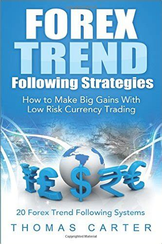 Forex Trend Following Strategies forex trend following strategies how to make big gains