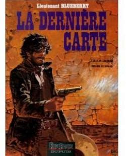 blueberry tome 27 2205076302 blueberry tome 21 la derni 232 re carte babelio