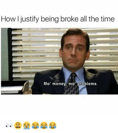 Mo Money Meme - how i justify being broke all the time mo money mo
