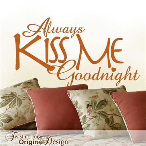 bedroom love kiss romantic wall decal always kiss me goodnight romantic bedroom love