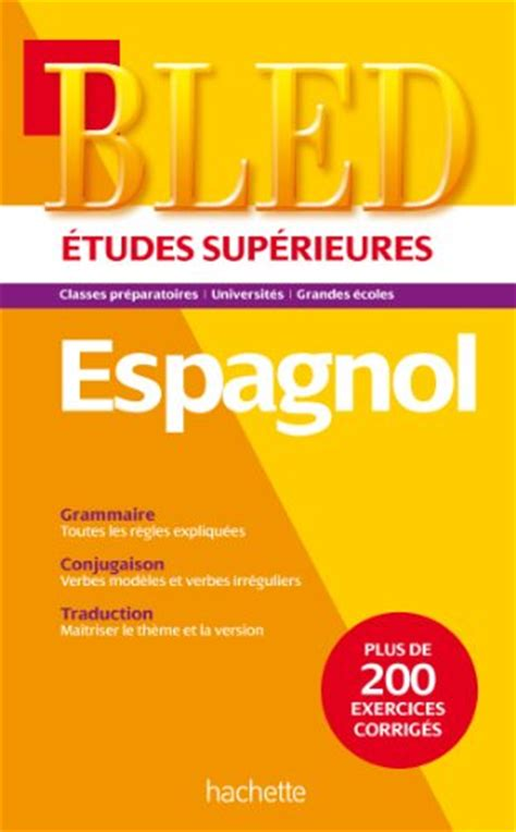 libro le bled lv2 espagnol libro bled espagnol etudes sup 233 rieures di pierre gerboin