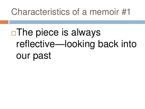 characteristics of biography autobiography and memoir memoir characteristics