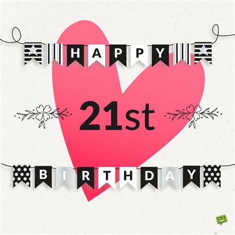Happy 21st Birthday Wishes For Birthday Wishes For 21st Birthday