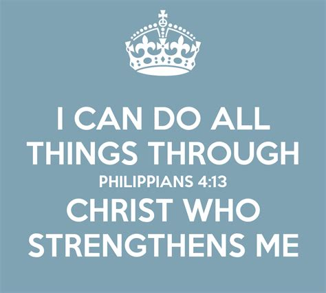Philippians 413 I Can Do All Things Through Christ Who | i can do all things through philippians 4 13 christ who