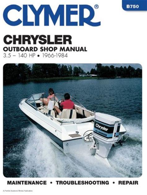 boat service manuals 1966 1984 chrysler 3 5 140 hp clymer outboard engine