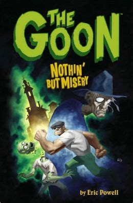 The Goon Volume 1 Nothin But Misery 2nd Edition the goon volume 1 nothin but misery by eric powell 9781569719985 paperback barnes noble