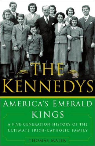 libro kings of america libro the kennedys america s emerald kings di thomas maier
