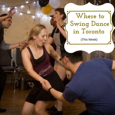 swing classes toronto where to swing dance in toronto july 31st august 6th