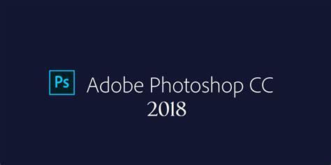 adobe photoshop tutorial in hindi chapter 1 adobe photoshop cc 2018 last version crack windows
