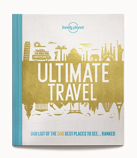 the best of for stay travel books lonely planet names the 500 best places to see in ultimate