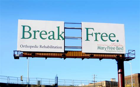 mary free bed rehabilitation hospital outdoor ad mary free bed rehabilitation hospital break free