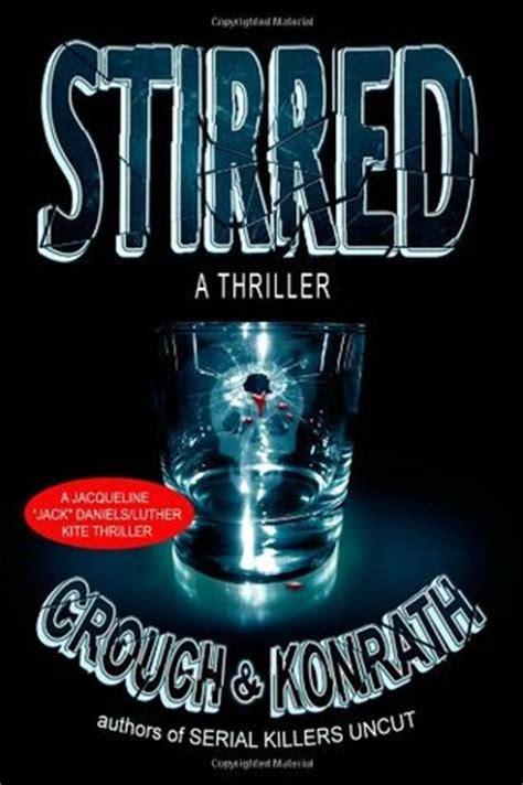 Stirred (Jack Daniels Mystery, #8) by J.A. Konrath ... J.a. Konrath Jack Daniels Series